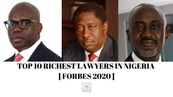 Top 10 Richest Lawyers in Nigeria [ Forbes 2020 ]